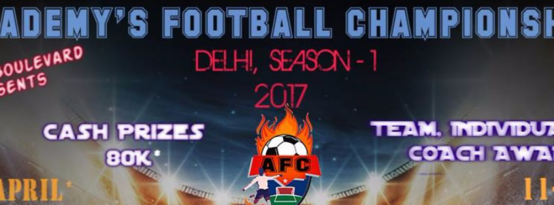 Academy's Football Championship, Delhi, Season-1, 2017's profile